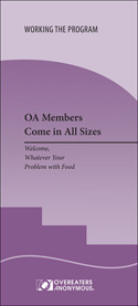 OA Members Come in All Sizes: Welcome, Whatever Your Problem With Food