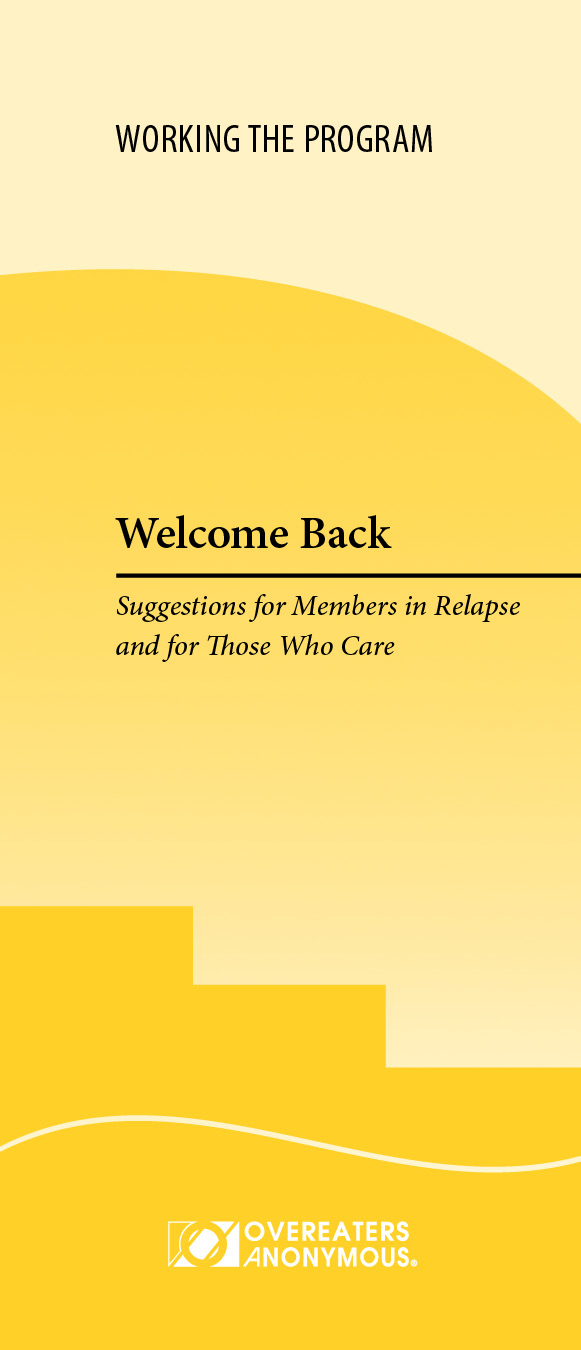 Welcome Back: Suggestions for Members in Relapse and for Those Who Care</i>