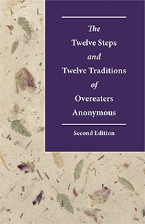 The Twelve Steps and Twelve Traditions of Overeaters Anonymous, Second Edition